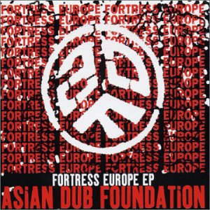 Asian Dub Foundation – Fortress Europe Lyrics | Genius Lyrics