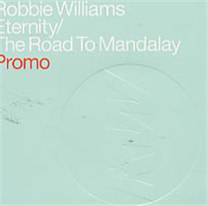 Robbie Williams - Eternity / The Road To Mandalay Promo Cds