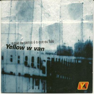 yellow w van o que eu penso e o que eu falo PROMO CDS