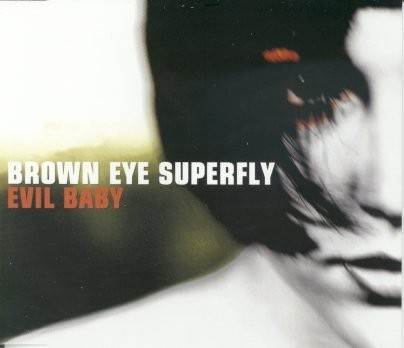 Brown Eye Superfly Evil Baby (2003) CDS