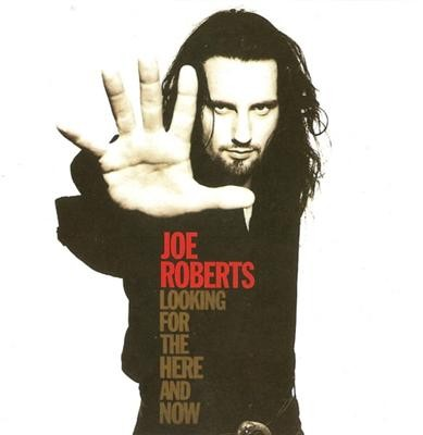Joe Roberts Looking For The Here And Now CD