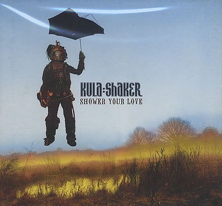 Kula Shaker Shower your love CDS