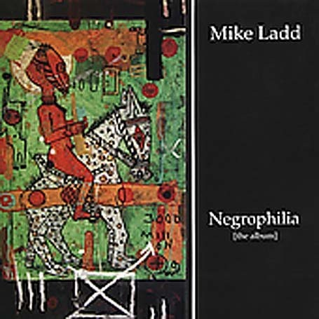 Mike Ladd Negrophilia CD