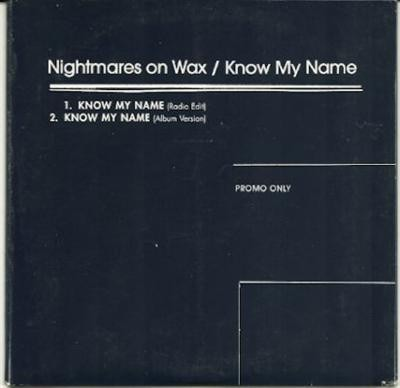 Nightmares on Wax Know My Name PROMO CDS