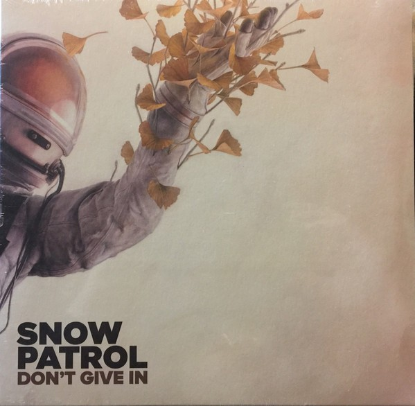 """Snow Patrol Don't Give In 10"""""""