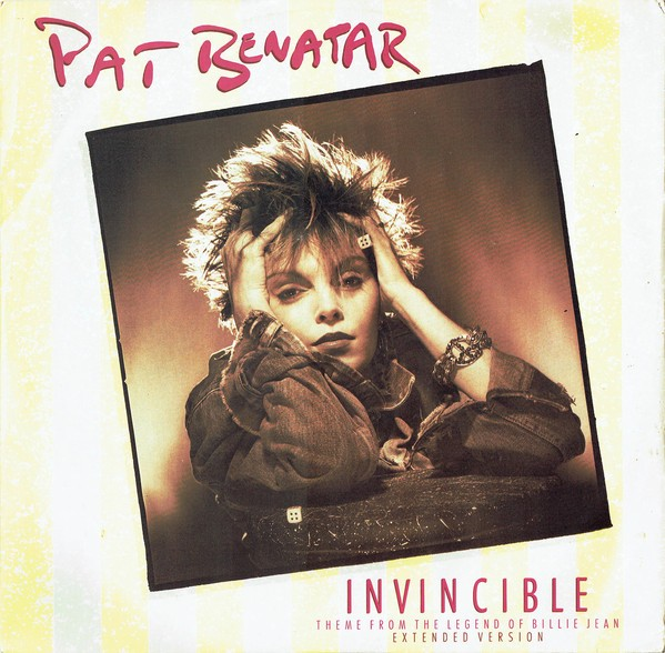 Pat Benatar Invincible (Theme From The Legend Of Billie Jean)