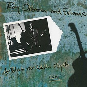 Roy Orbison Roy Orbison And Friends - A Black And White Night