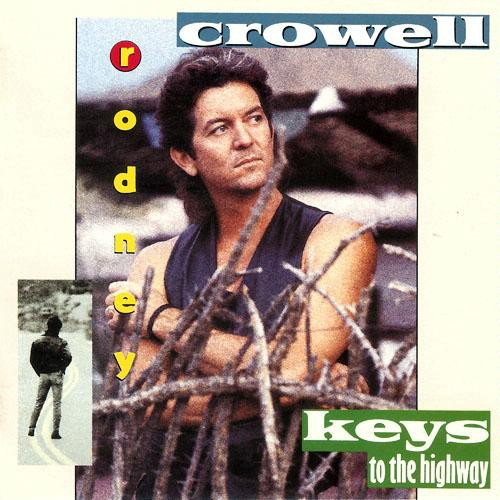 Rodney Crowell Keys To The Highway LP