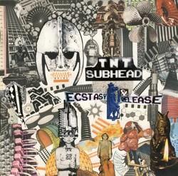 TNT Subhead Ecstasy & Release LP