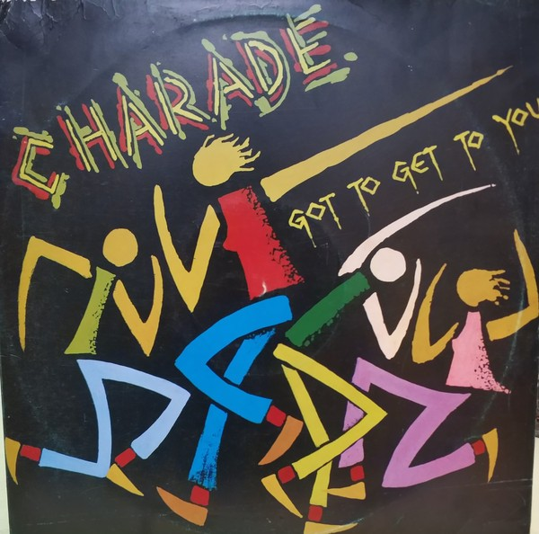 """Charade (2) Featuring Jessica Got To Get To You 12"""""""