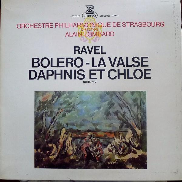 Orchestre Philharmonique De Strasbourg   Direction Alain Lombard . Maurice Ravel Boléro - La Valse - Daphnis Et Chloé (Suite N°