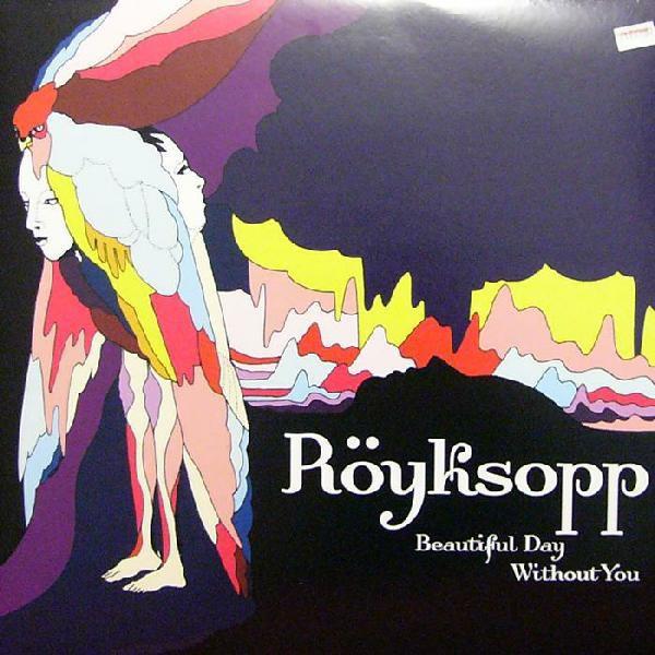 "Royksopp Beautiful Day Without You 12"""