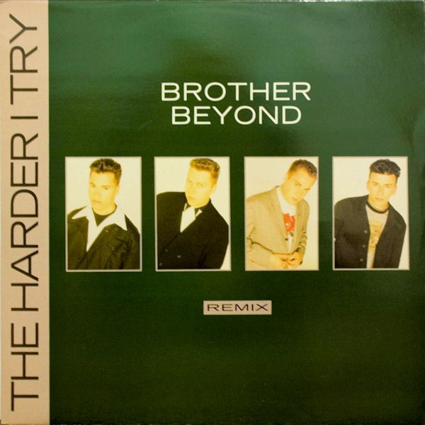 Brother Beyond The Harder I Try (Remix) 12""