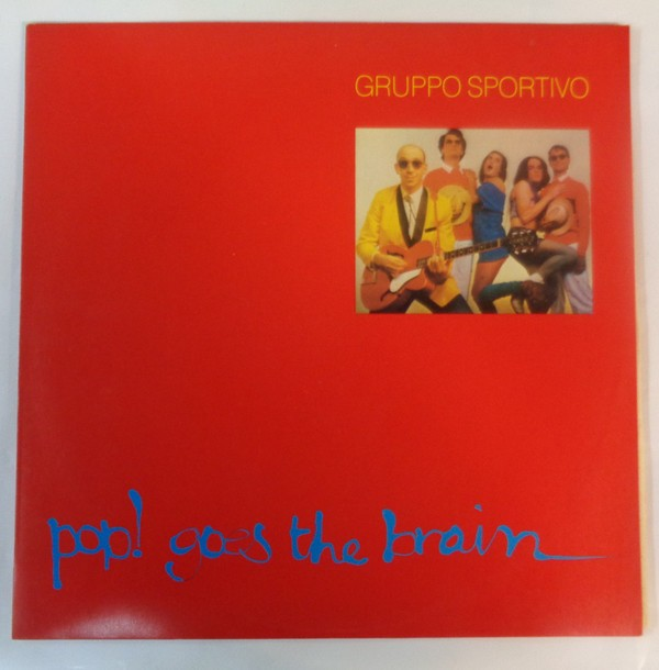 Gruppo Sportivo Pop! Goes The Brain LP
