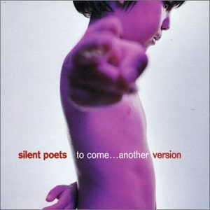 Silent Poets To Come...Another Version CD