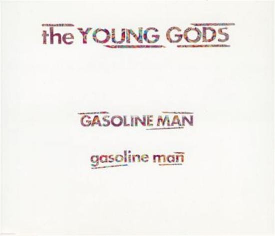 The Young Gods Gasoline Man CD-SINGLE