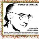 Arlindo de Carvalho Meu Canto Minhas Raizes CD