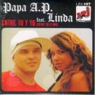 Papa A.P. feat Linda Entre tu y yo PROMO CDS