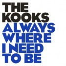 the kooks Always Where I Need To Be PROMO CDS