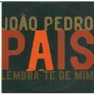 Joao Pedro Pais Lembra-te de mim PROMO CDS