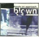 Hands on approach Blown PROMO CDS