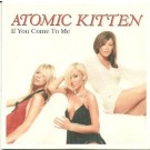 Atomic Kitten If you come to me CD