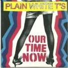 Plain White T's Our time now PROMO CDS