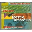Mestre Ambrosio Fua na casa de cabral PROMO CDS