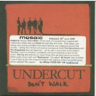 UNDERCUT DONT WALK PROMO CDS