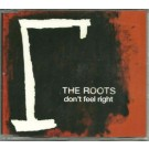 The Roots I dont feel right PROMO CDS