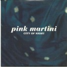 Pink Martini city of night PROMO CDS