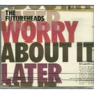 the futureheads worry about it later PROMO CDS