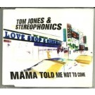 Tom Jones & stereophonics mama told me not to come CDS