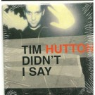 tim hutton didnt i say PROMO CDS