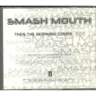 smash mouth Then the morning comes PROMO CDS