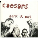 Caesars jerk it out CDS