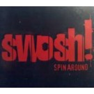 Swosh! Spin Around PROMO CDS