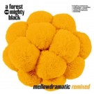 A Forest Mighty Black Mellowdramatic Remixed CD