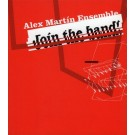 Alex Martin Ensemble Join The Band! CD