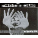 Alisha's Attic Wish I Were You PROMO CDS