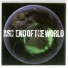 Ash End Of The World PROMO CDS