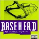 Basehead Not In Kansas Anymore CD