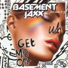 Basement Jaxx Get Me Off [CD 1] CDS