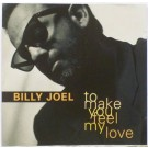 Billy Joel To Make You Feel My Love CDS