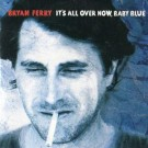 Bryan Ferry It's All Over Now  Baby Blue PROMO CDS