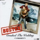 Busted Crashed the Wedding [CD 1] CDS