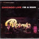 Chicago Chicago Live: I'm a Man CD
