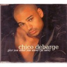 Chico Debarge Give You What You Want (Fa Sure) PROMO CDS