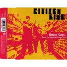Citizen King Better Days (And The Buttom Drops Out) CD-SINGLE