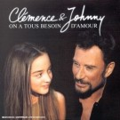 Clemence & Johnny On a tous besoin d